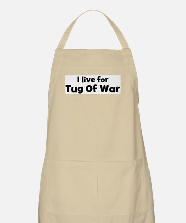 I Live for Tug Of War BBQ Apron