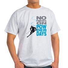 no friends T-Shirt