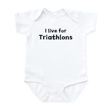 I Live for Triathlons Infant Bodysuit