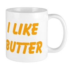 I Like Butter Mugs