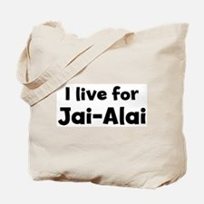I Live for Jai-Alai Tote Bag