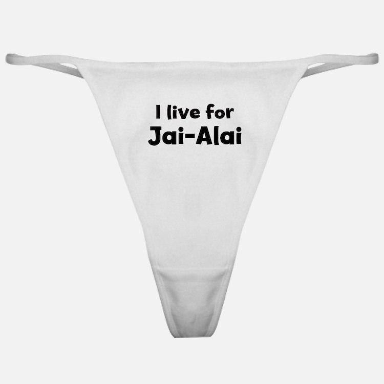 I Live for Jai-Alai Classic Thong