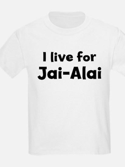 I Live for Jai-Alai Kids T-Shirt