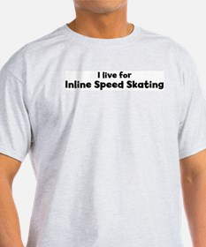 I Live for Inline Speed Skati Ash Grey T-Shirt