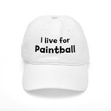 I live for Paintball Baseball Cap