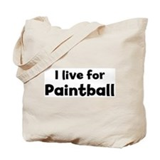 I live for Paintball Tote Bag