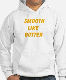 Smooth Like Butter Hoodie