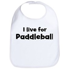 I live for Paddleball Bib