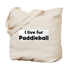 I live for Paddleball Tote Bag