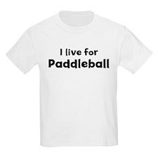 I live for Paddleball Kids T-Shirt