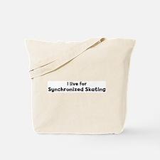 I Live for Synchronized Skati Tote Bag