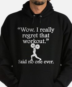 Said No One Ever: I Regret That Workout Hoody