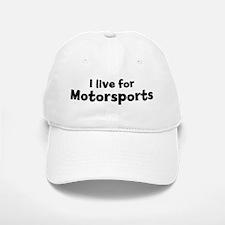 I live for Motorsports Baseball Baseball Cap