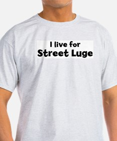 I Live for Street Luge Ash Grey T-Shirt