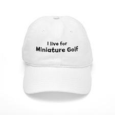 I live for Miniature Golf Baseball Cap
