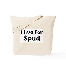 I Live for Spud Tote Bag