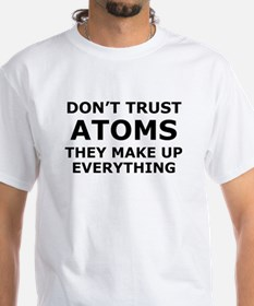 Don't Trust Atoms Shirt