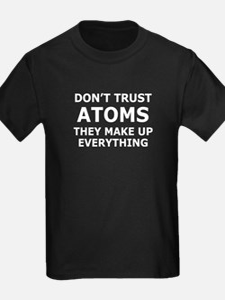 Don't Trust Atoms T