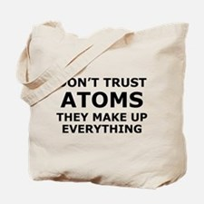 Don't Trust Atoms Tote Bag