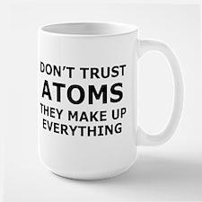 Don't Trust Atoms Large Mug
