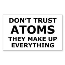 Don't Trust Atoms Decal