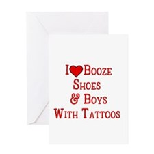 I love booze shoes and boys with tattoos Greeting