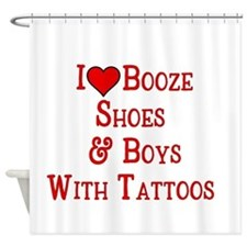 I love booze shoes and boys with tattoos Shower Cu