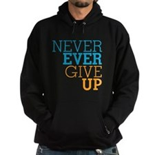Never Ever Give Up Hoodie