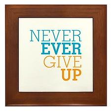 Never Ever Give Up Framed Tile