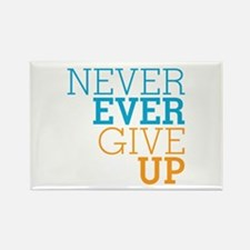 Never Ever Give Up Rectangle Magnet