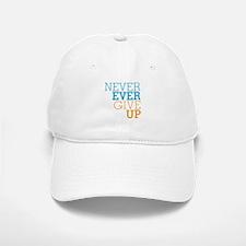 Never Ever Give Up Baseball Baseball Cap