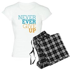 Never Ever Give Up Pajamas