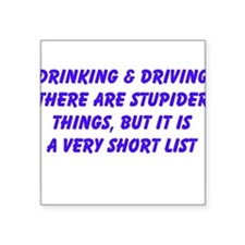 Drinking and Driving there are stupider things Sti
