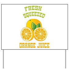 Fresh Squeezed Orange Juice Yard Sign