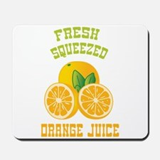 Fresh Squeezed Orange Juice Mousepad