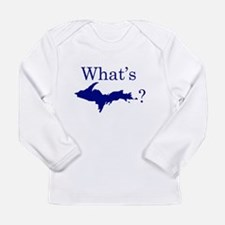 Whats U.P.? Long Sleeve T-Shirt