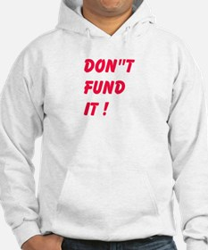 Dont Fund It Hoodie