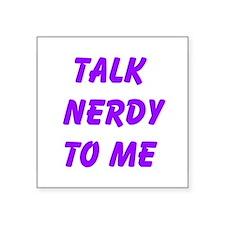 Talk Nerdy To Me Sticker