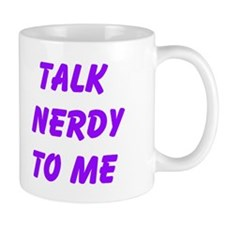 Talk Nerdy To Me Mugs