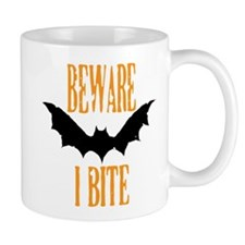 Beware I Bite Mugs