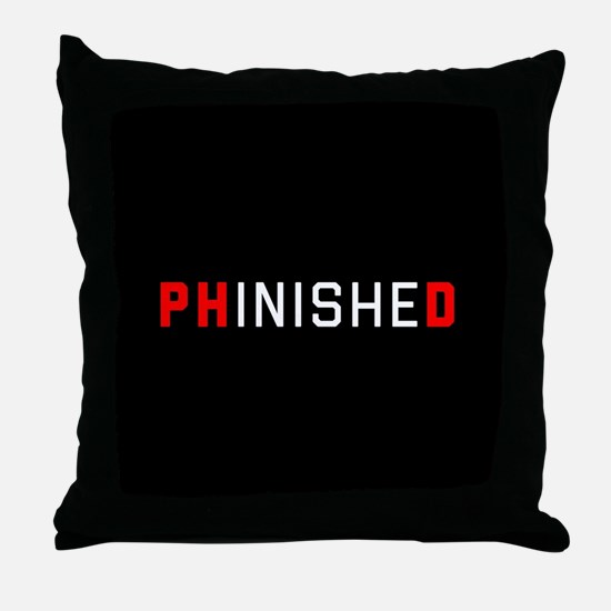 PhinisheD Throw Pillow