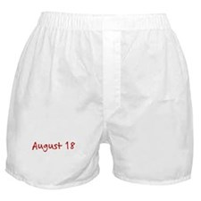 """""""August 18"""" printed on a Boxer Shorts"""