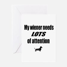 Wiener Needs Attention dachshund Greeting Cards (P
