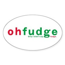 Oh Fudge Oval Decal