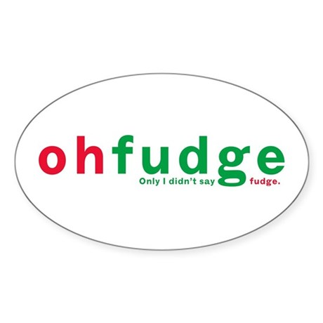 Oh Fudge Oval Sticker