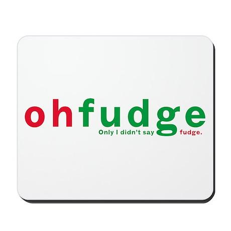 Oh Fudge Mousepad