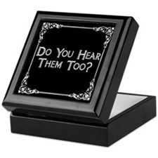 Do You Hear Them Too? Keepsake Box