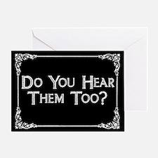 Do You Hear Them Too? Greeting Card