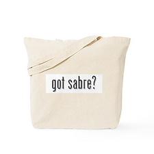 got sabre? Tote Bag