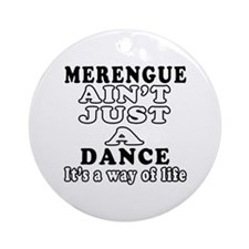 Merengue Not Just A Dance Ornament (Round)